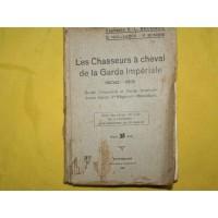 FASCICULE SUR LES CHASSEURS A CHEVAL DE LA GARDE IMPERIALE 1800-1815 - France 1er Empire